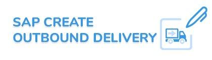 SAP Create Outbound Delivery Fiori App